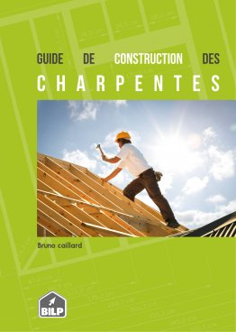 Le guide de construction des charpentes en bois